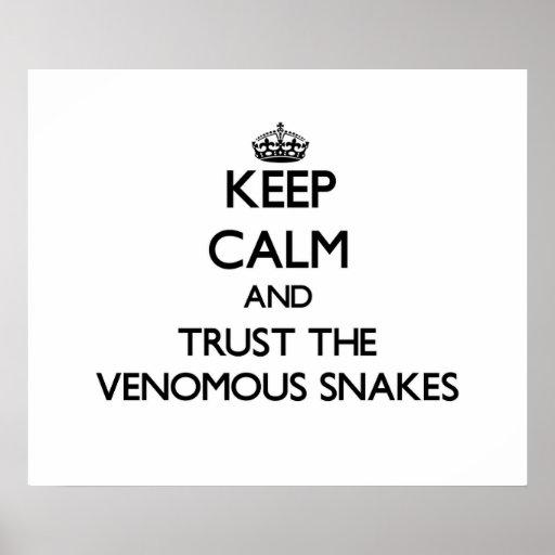 Keep calm and Trust the Venomous Snakes Print