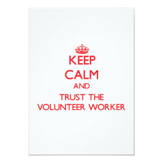 Keep Calm and Trust the Volunteer Worker 5x7 Paper Invitation Card
