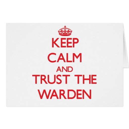 Keep Calm and Trust the Warden Greeting Cards