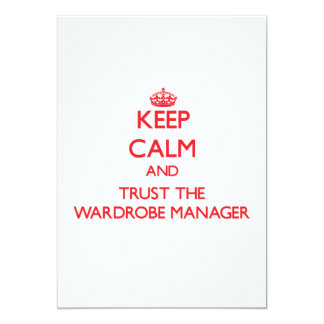 Keep Calm and Trust the Wardrobe Manager Custom Announcement