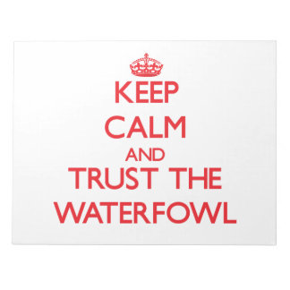 Keep calm and Trust the Waterfowl Memo Pads