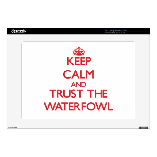 "Keep calm and Trust the Waterfowl Decal For 15"" Laptop"