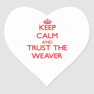 Keep Calm and Trust the Weaver Stickers