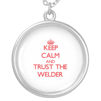 Keep Calm and Trust the Welder Round Pendant Necklace