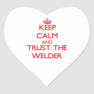 Keep Calm and Trust the Welder Heart Stickers