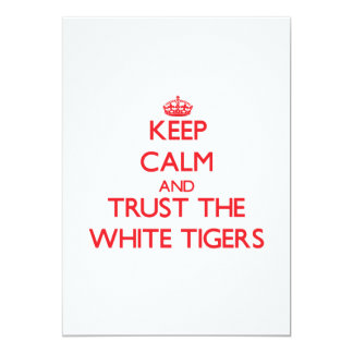 Keep calm and Trust the White Tigers Card