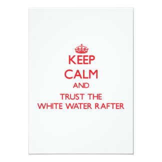 Keep Calm and Trust the White Water Rafter Custom Invitation