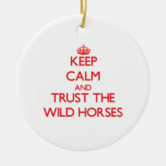 Keep calm and Trust the Wild Horses Double-Sided Ceramic Round Christmas Ornament