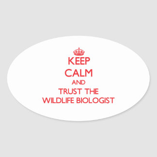 Keep Calm and Trust the Wildlife Biologist Stickers
