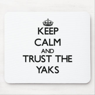 Keep calm and Trust the Yaks Mouse Pad