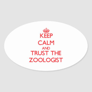 Keep Calm and Trust the Zoologist Oval Sticker