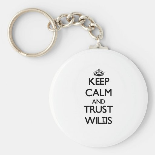 Keep calm and Trust Willis Key Chains