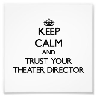 Keep Calm and Trust Your aater Director Photographic Print