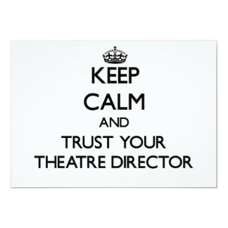 Keep Calm and Trust Your aatre Director Invitations