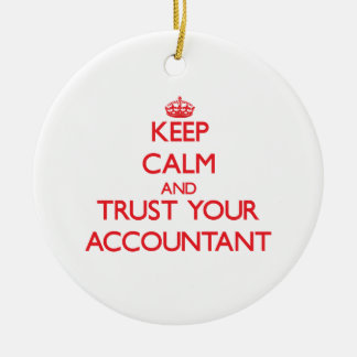 Keep Calm and Trust Your Accountant Double-Sided Ceramic Round Christmas Ornament