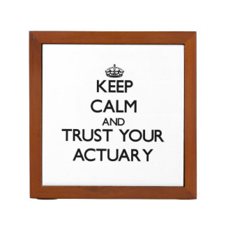 Keep Calm and Trust Your Actuary Desk Organizer
