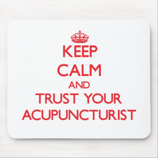 Keep Calm and Trust Your Acupuncturist Mousepads