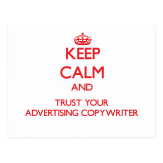 Keep Calm and trust your Advertising Copywriter Post Cards