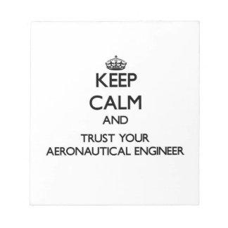 Keep Calm and Trust Your Aeronautical Engineer Memo Note Pad
