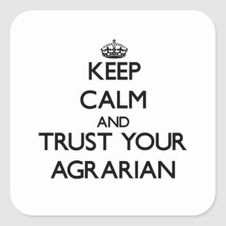 Keep Calm and Trust Your Agrarian Sticker