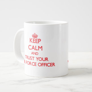 Keep Calm and Trust Your Air Force Officer Extra Large Mugs