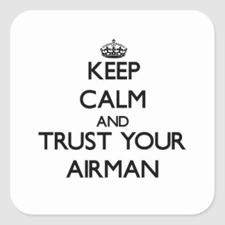 Keep Calm and Trust Your Airman Square Sticker