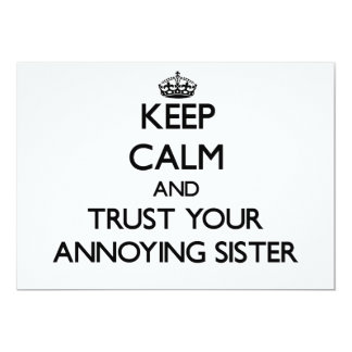 Keep Calm and Trust  your Annoying Sister 5x7 Paper Invitation Card