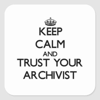 Keep Calm and Trust Your Archivist Sticker