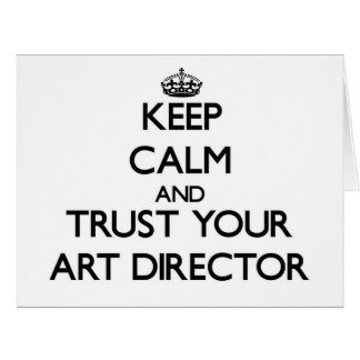 Keep Calm and Trust Your Art Director Large Greeting Card