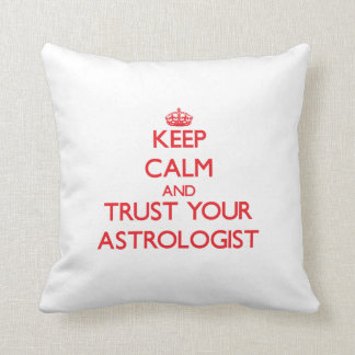 Keep Calm and Trust Your Astrologist Pillow