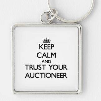 Keep Calm and Trust Your Auctioneer Keychains