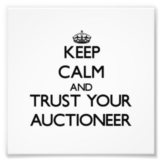 Keep Calm and Trust Your Auctioneer Photographic Print
