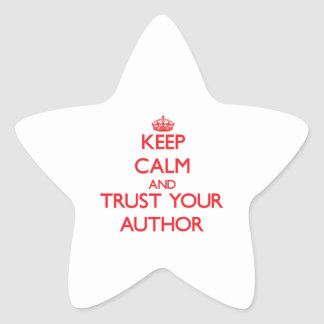 Keep Calm and Trust Your Author Sticker