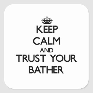 Keep Calm and Trust Your Baar Square Sticker