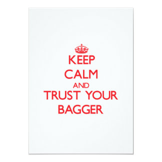 Keep Calm and trust your Bagger 5x7 Paper Invitation Card