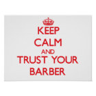 Keep Calm and Trust Your Barber Poster