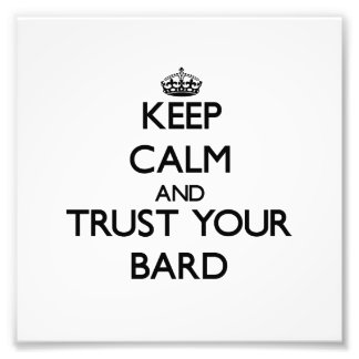 Keep Calm and Trust Your Bard Photo Print