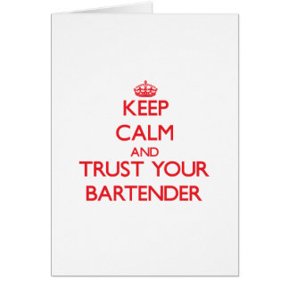 Keep Calm and Trust Your Bartender Greeting Card