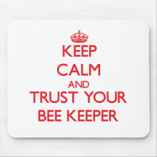 Keep Calm and Trust Your Bee Keeper Mouse Pad
