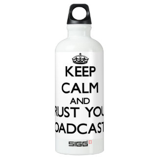 Keep Calm and Trust Your Broadcaster SIGG Traveler 0.6L Water Bottle