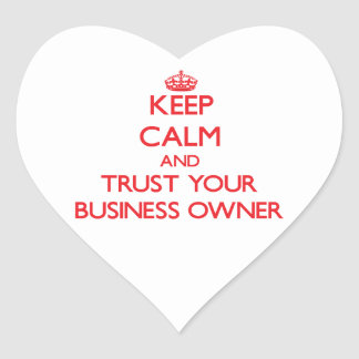 Keep Calm and Trust Your Business Owner Heart Sticker