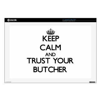 Keep Calm and Trust Your Butcher Skins For Laptops