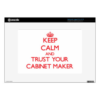 Keep Calm and Trust Your Cabinet Maker Skin For Large Netbook