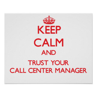 Keep Calm and Trust Your Call Center Manager Print