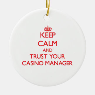Keep Calm and Trust Your Casino Manager Christmas Tree Ornament