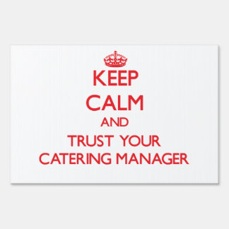 Keep Calm and Trust Your Catering Manager Yard Sign