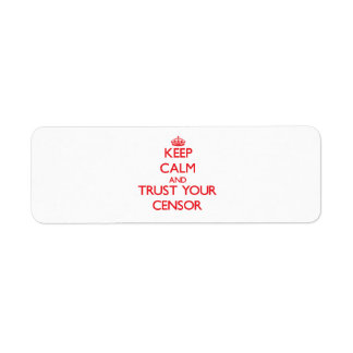 Keep Calm and Trust Your Censor Return Address Label