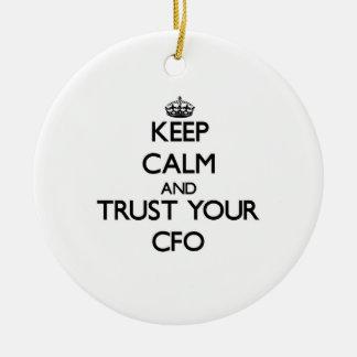 Keep Calm and Trust Your Cfo Christmas Ornament