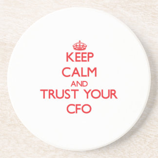 Keep Calm and Trust Your Cfo Coaster