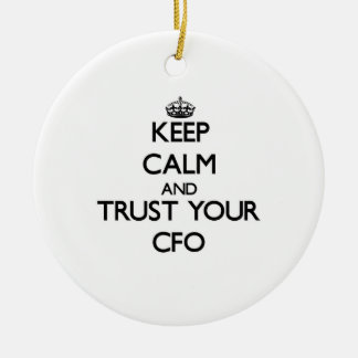 Keep Calm and Trust Your Cfo Double-Sided Ceramic Round Christmas Ornament